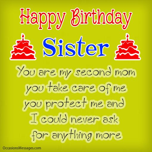 Happy Birthday sister. You are my second mom, you take care of me, you protect me.