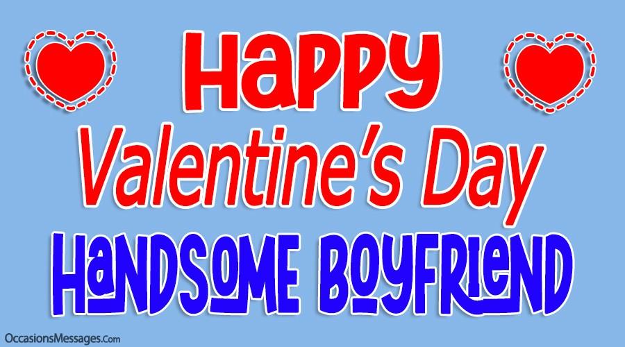 Happy Valentine's Day Handsome Boyfriend
