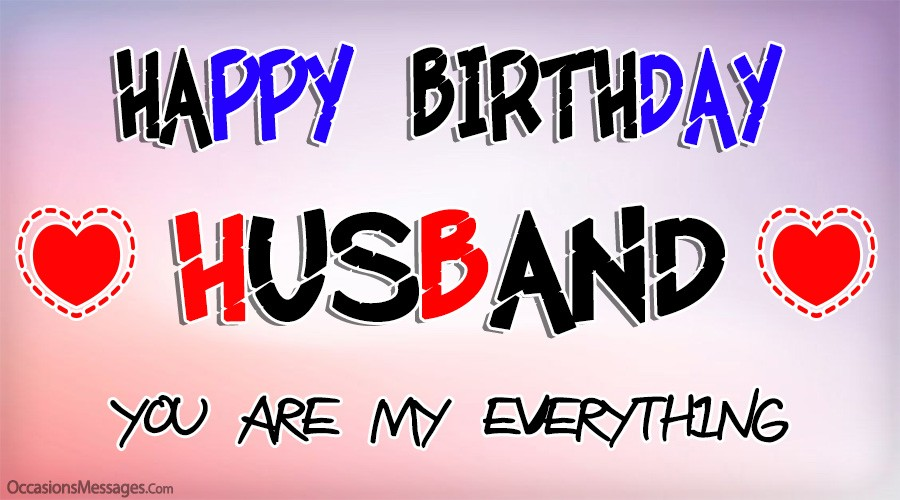 Happy birthday husband. you are my everything.