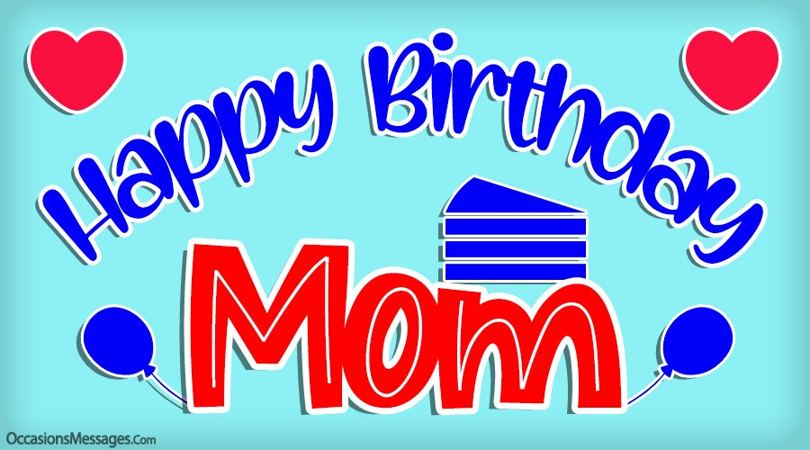 Happy birthday to you mom