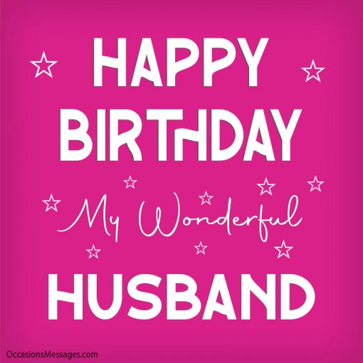 Happy birthday my wonderful Husband