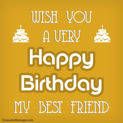 Wish you a very happy birthday my best friend