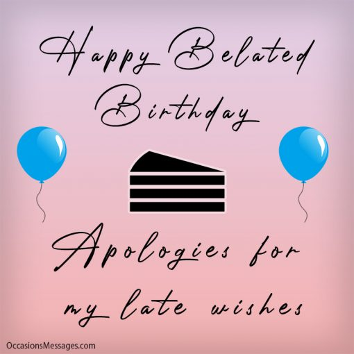 happy belated birthday. Apologies for my late wishes.