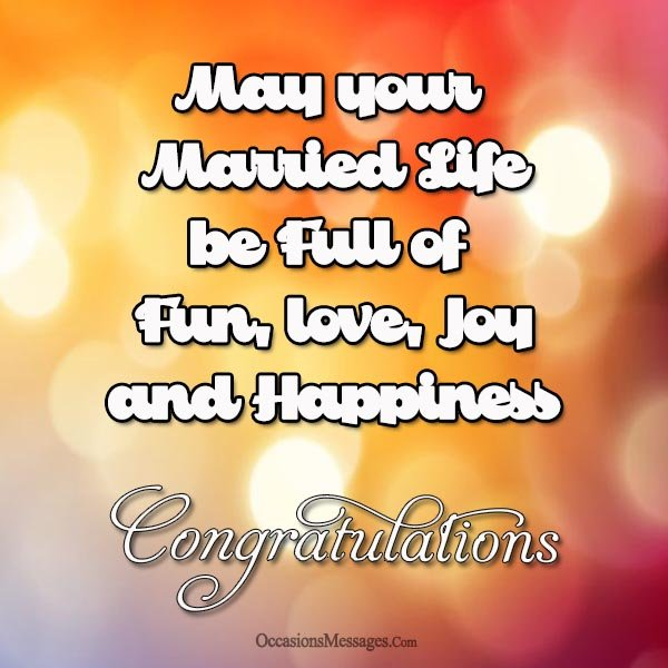 May your married life be full of fun, love and joy