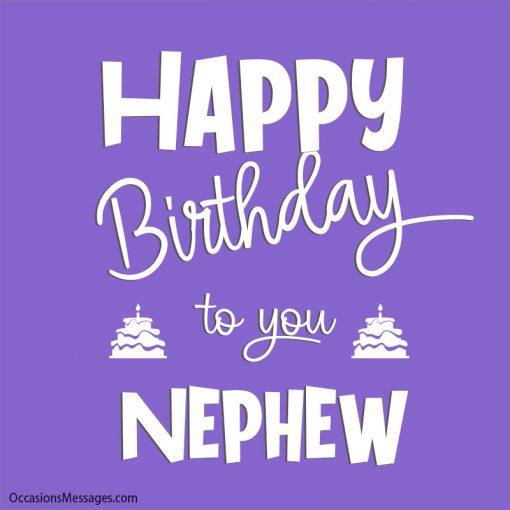 Happy Birthday to you Nephew