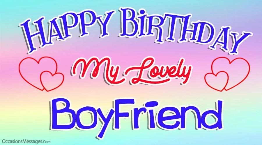Happy birthday my lovely boyfriend