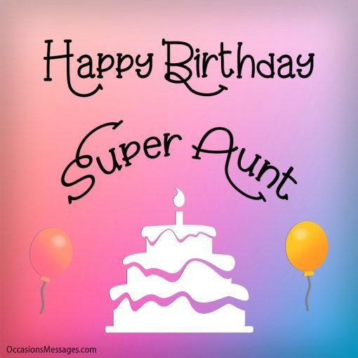 Happy birthday to you super Aunt