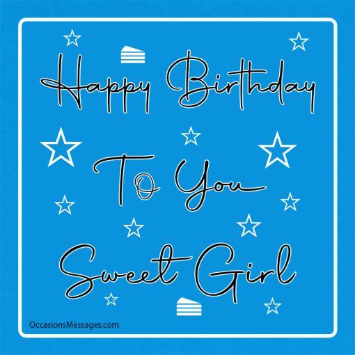 Happy birthday to you sweet girl
