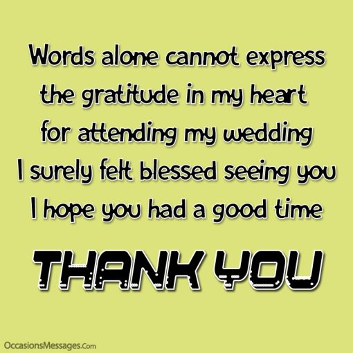 Words alone cannot express the gratitude in my heart for attending my wedding