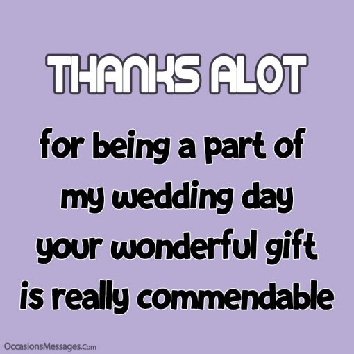Thanks a lot for being a part of my wedding day