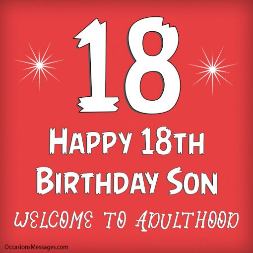 Happy 18th birthday son. Welcome to adulthood.