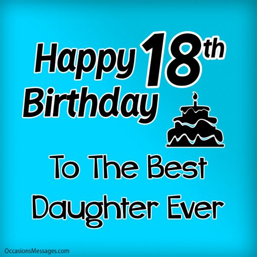 Happy 18th birthday to the best daughter ever.