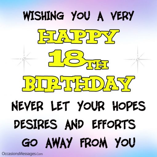 happy 18th birthday. never let your hopes. desires and efforts go away from you