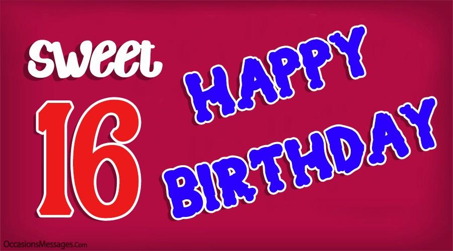 Sweet 16. Happy birthday.