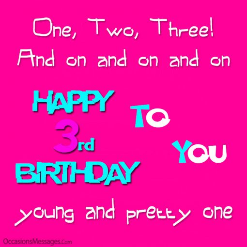 One, Two, Three! And on and on and on. Happy 3rd birthday to you.