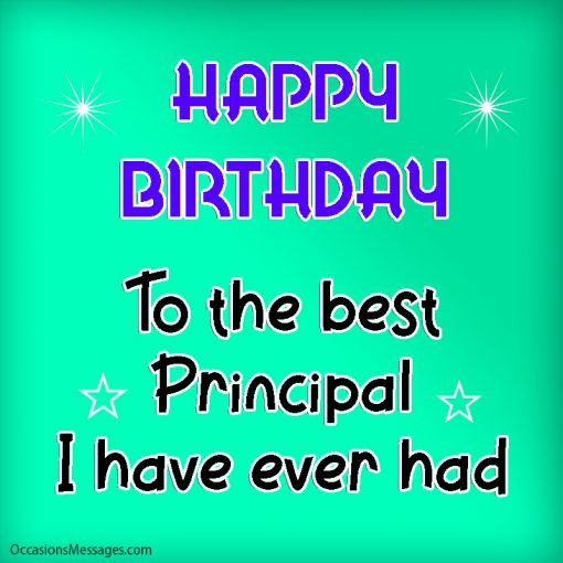 Happy birthday to the best principal I have ever had.
