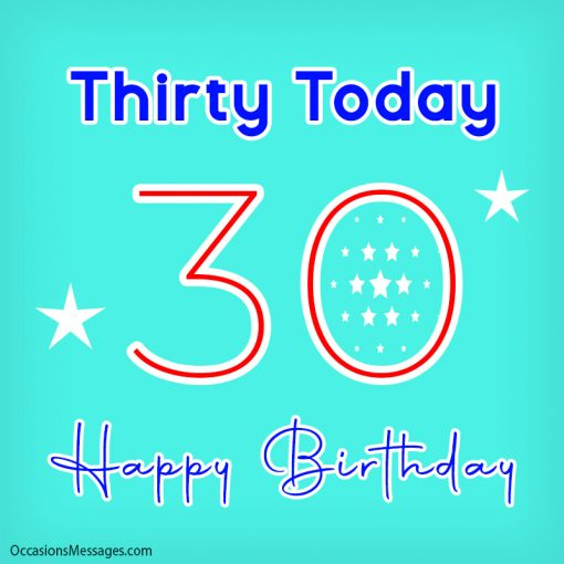 Thirty Today. Happy 30th Birthday with stars.