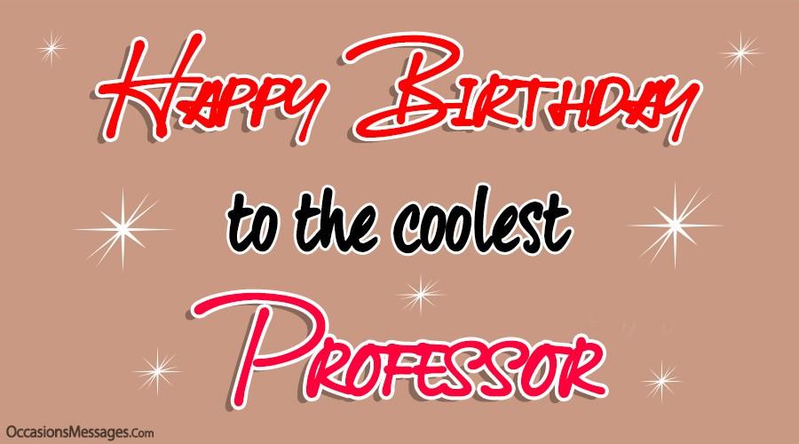 Happy Birthday to the Coolest Professor