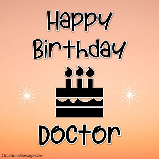 Happy birthday doctor