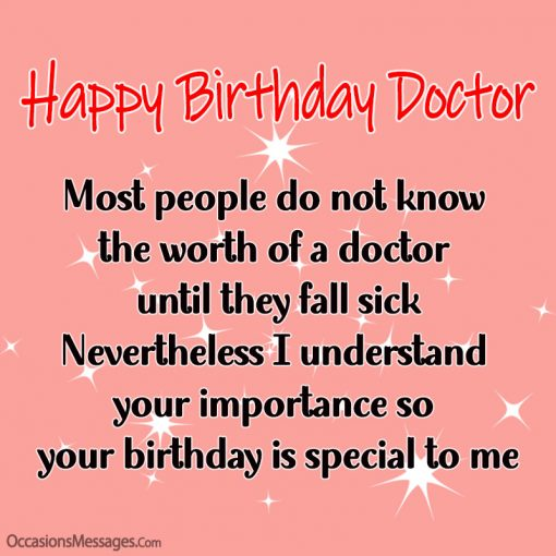 Most people do not know the worth of a doctor until they fall sick