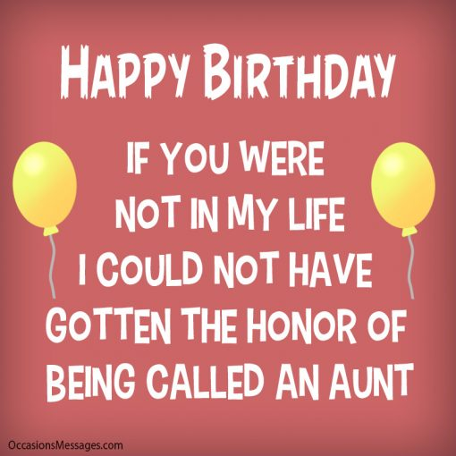 If you were not in my life I could not have gotten the honor of being called an aunt.