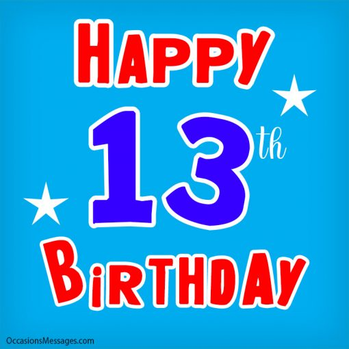 Happy 13th birthday to you
