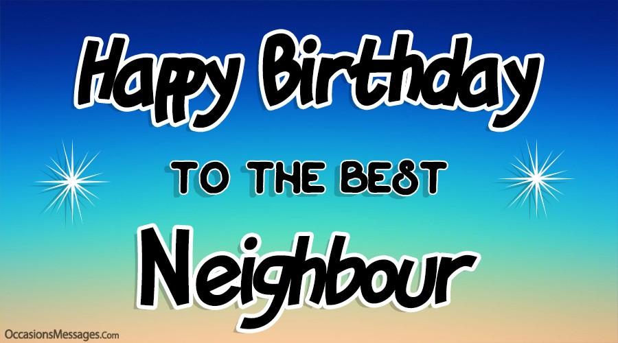 Happy Birthday to the best Neighbour