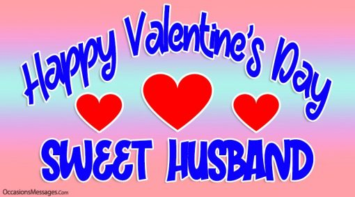 Happy Valentine's Day sweet husband