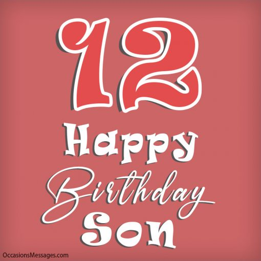 Happy 12th birthday to you son