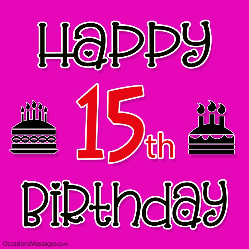 15th Birthday Wishes And Quotes