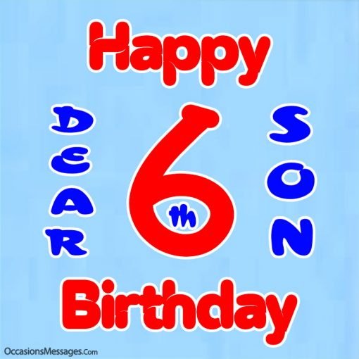 Happy 6th birthday dear son