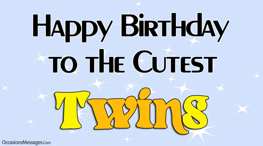 Happy birthday to the cutest twins