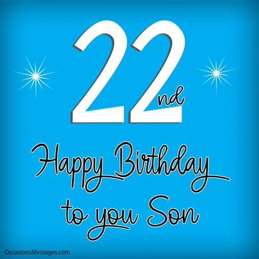 Happy 22nd Birthday to you Son