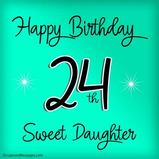 Happy 24th birthday sweet daughter