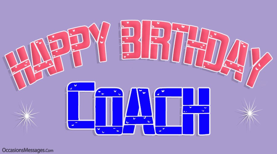 Happy Birthday Wishes For Coach Occasions Messages