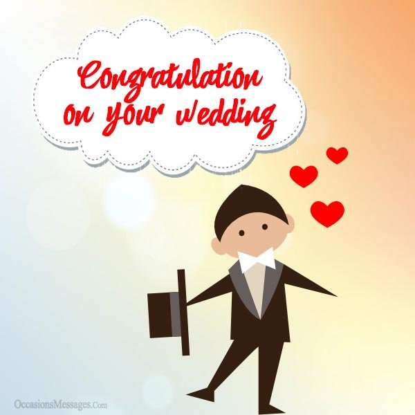Congratulation on your wedding. Wedding Wishes for Groom.