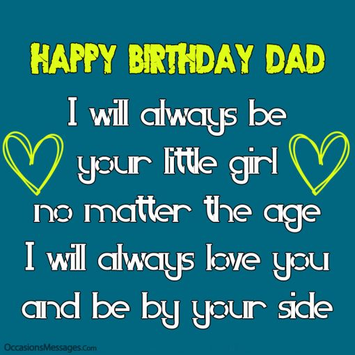 Happy birthday dad. I will always be your little girl no matter the age.