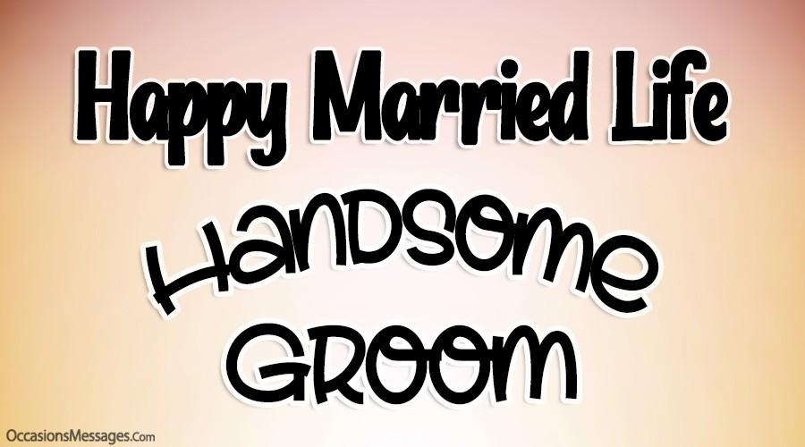 Happy Married Life Handsome Groom