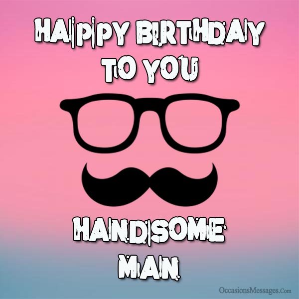happy birthday man Happy Birthday Wishes for a Man   Occasions Messages happy birthday man