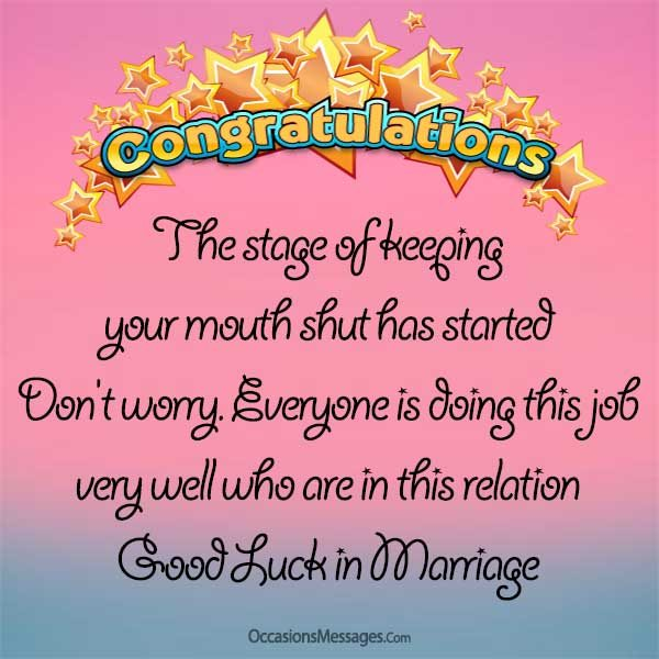 The stage of keeping your mouth shut has started. Don't worry. Everyone is doing this job very well who are in this relation. Good luck in marriage!