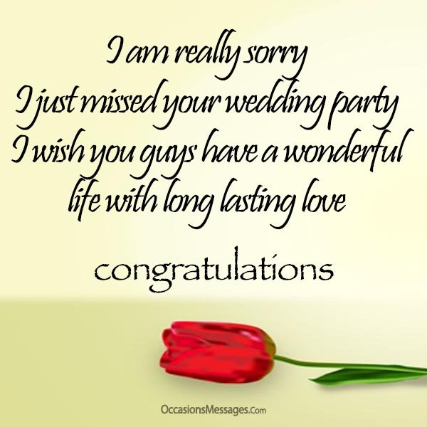 I am really sorry; I just missed your wedding party. I wish you guys have a wonderful life with long lasting love.