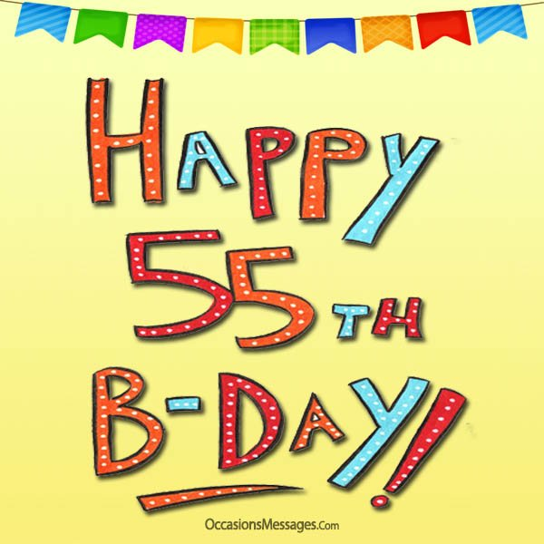 Happy 55th Birthday Messages