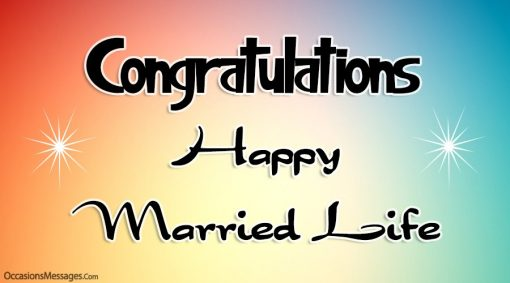Congratulations. Happy Married Life.