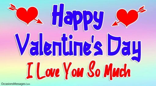 Happy Valentine's Day. I love you so much.