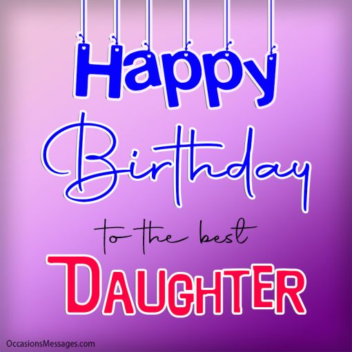 Happy birthday to the best daughter