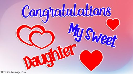 Congratulations my sweet daughter.