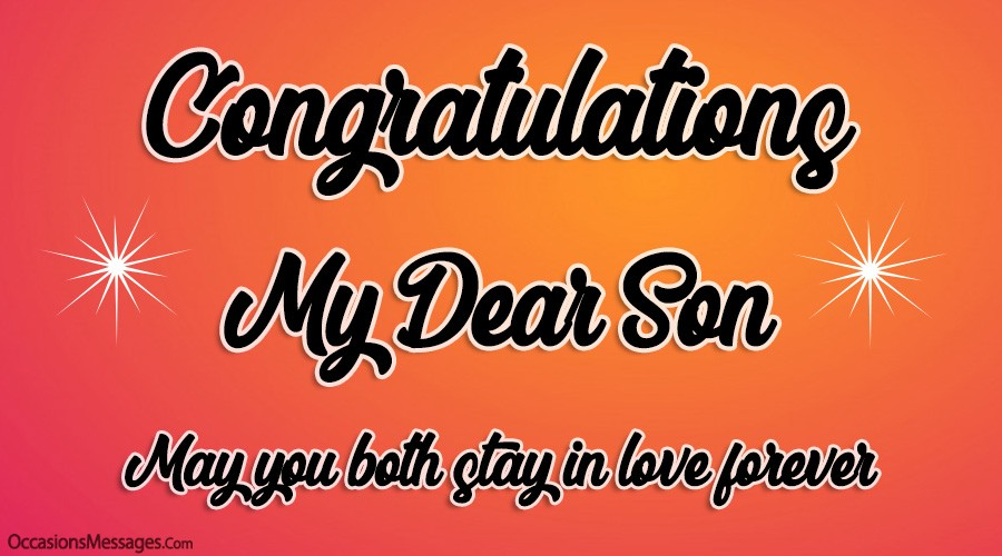 Congratulations my dear son. May you both stay in love forever.