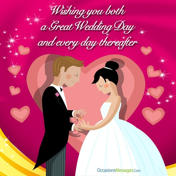 Wishing you both a great wedding day