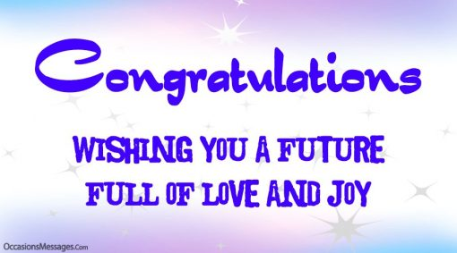 congratulations. Wishing you a future Full of love and joy.
