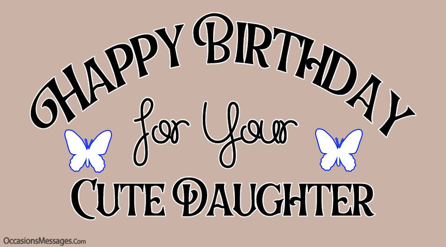 Happy birthday for your cute daughter